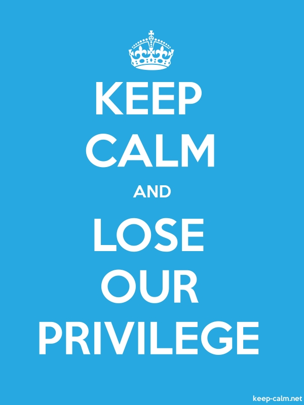 KEEP CALM AND LOSE OUR PRIVILEGE - white/blue - Default (600x800)