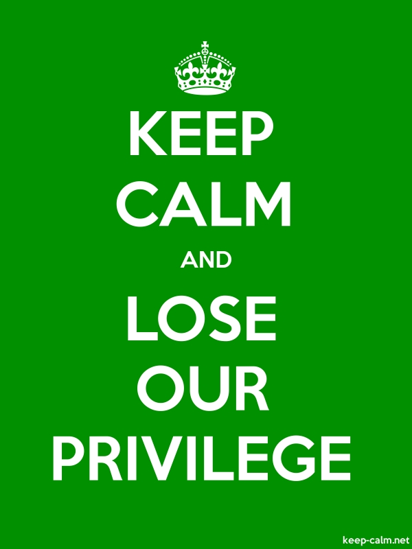 KEEP CALM AND LOSE OUR PRIVILEGE - white/green - Default (600x800)
