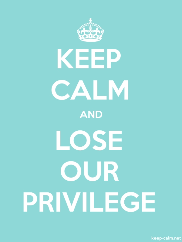 KEEP CALM AND LOSE OUR PRIVILEGE - white/lightblue - Default (600x800)