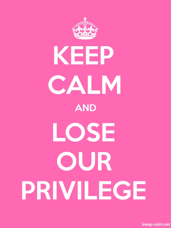 KEEP CALM AND LOSE OUR PRIVILEGE - white/pink - Default (600x800)