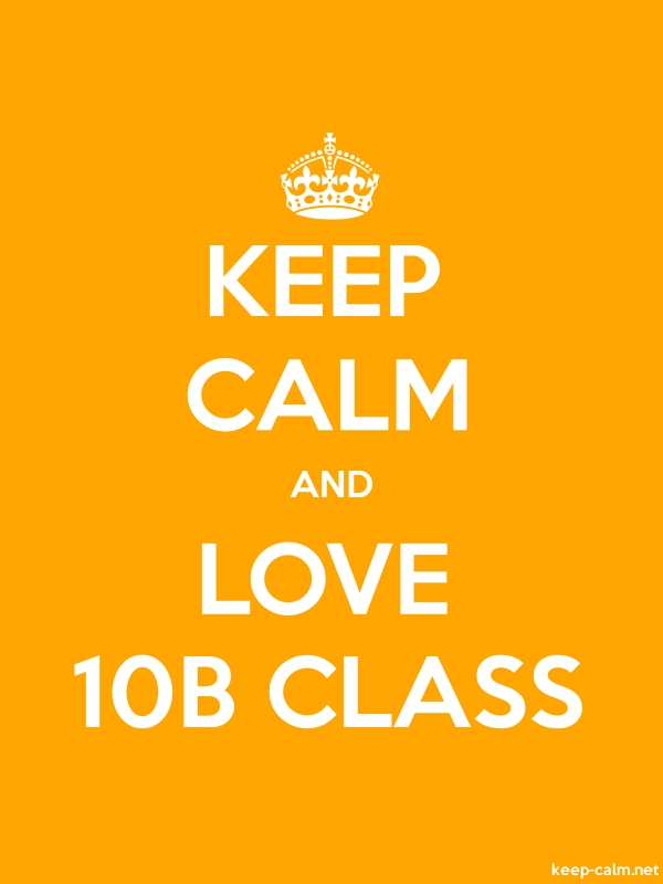 KEEP CALM AND LOVE 10B CLASS - white/orange - Default (600x800)