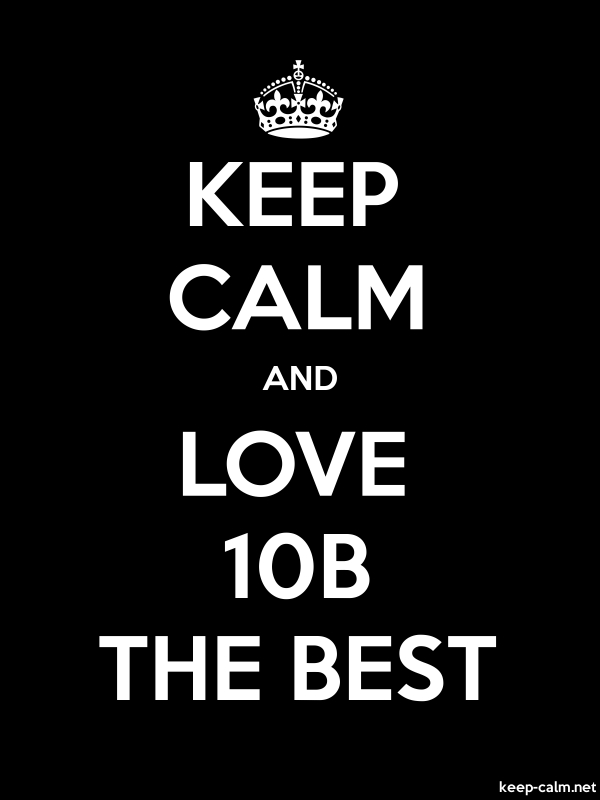 KEEP CALM AND LOVE 10B THE BEST - white/black - Default (600x800)