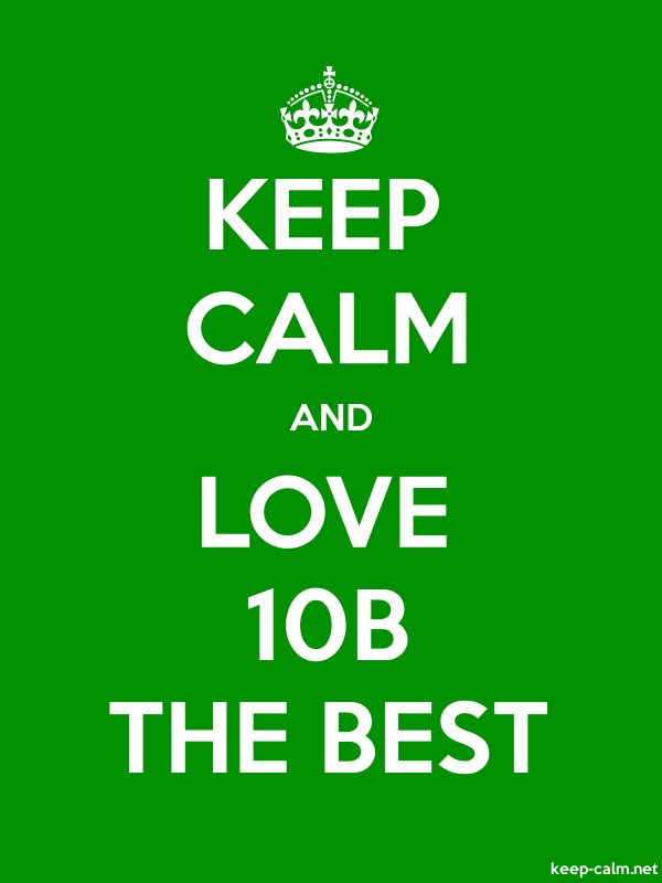 KEEP CALM AND LOVE 10B THE BEST - white/green - Default (600x800)