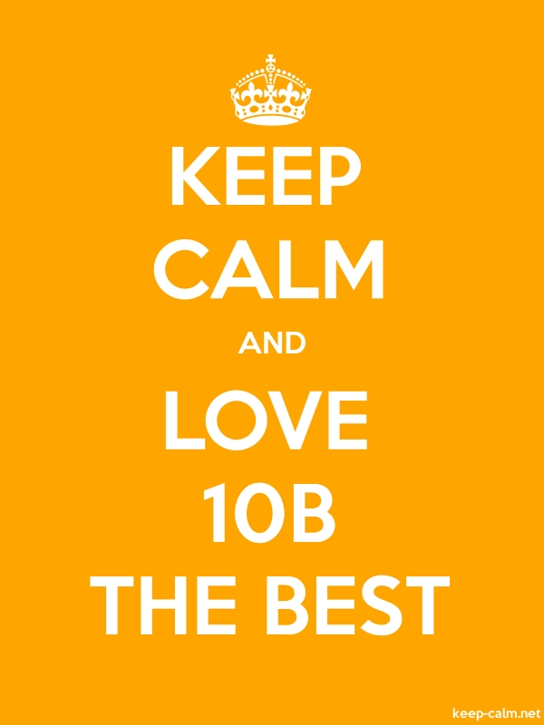 KEEP CALM AND LOVE 10B THE BEST - white/orange - Default (600x800)