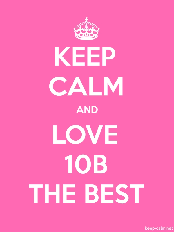 KEEP CALM AND LOVE 10B THE BEST - white/pink - Default (600x800)