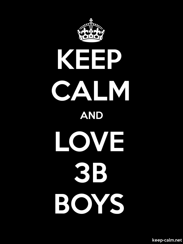 KEEP CALM AND LOVE 3B BOYS - white/black - Default (600x800)