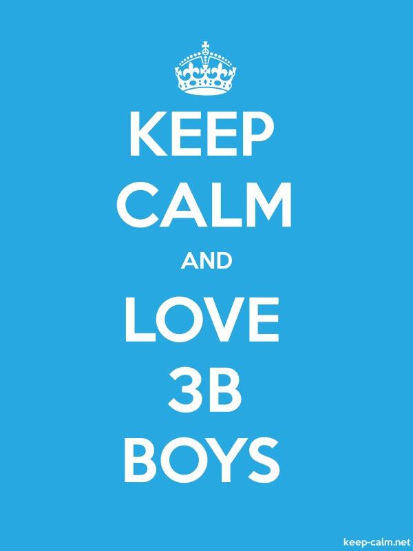 KEEP CALM AND LOVE 3B BOYS - white/blue - Default (600x800)