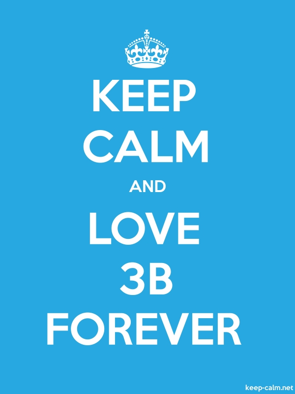 KEEP CALM AND LOVE 3B FOREVER - white/blue - Default (600x800)