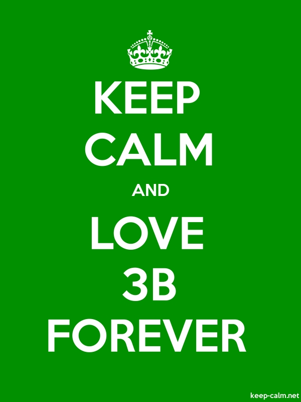 KEEP CALM AND LOVE 3B FOREVER - white/green - Default (600x800)