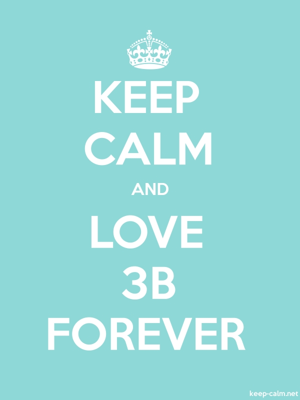 KEEP CALM AND LOVE 3B FOREVER - white/lightblue - Default (600x800)