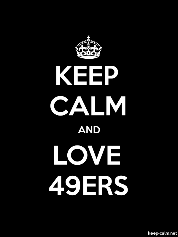 KEEP CALM AND LOVE 49ERS - white/black - Default (600x800)
