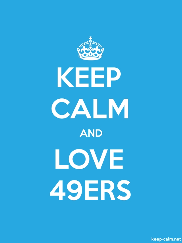 KEEP CALM AND LOVE 49ERS - white/blue - Default (600x800)