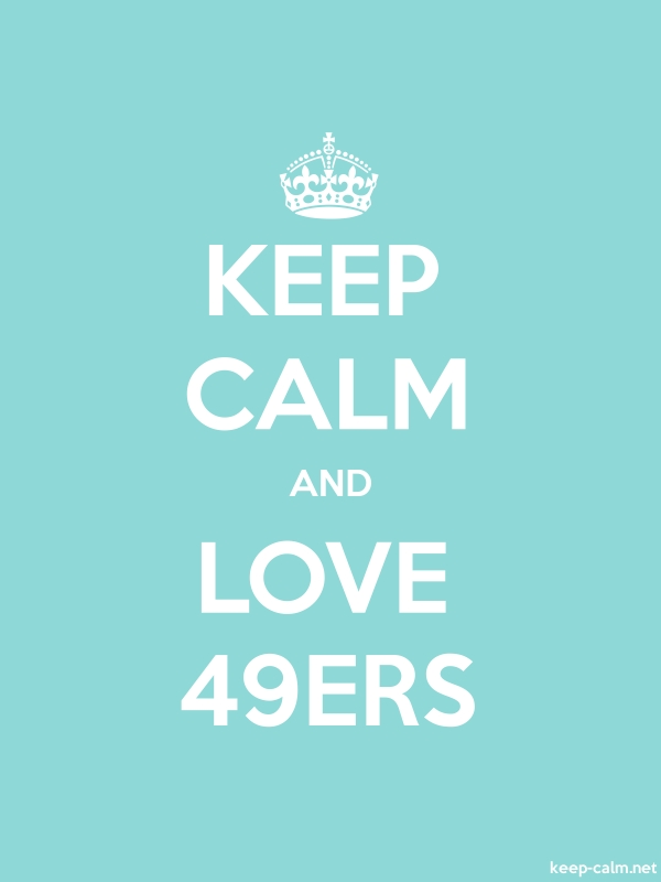 KEEP CALM AND LOVE 49ERS - white/lightblue - Default (600x800)
