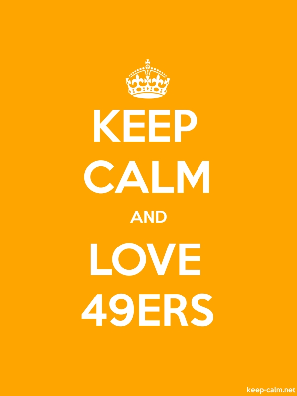 KEEP CALM AND LOVE 49ERS - white/orange - Default (600x800)