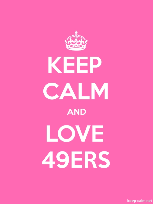 KEEP CALM AND LOVE 49ERS - white/pink - Default (600x800)