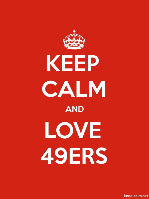 KEEP CALM AND LOVE 49ERS - white/red - Default (600x800)