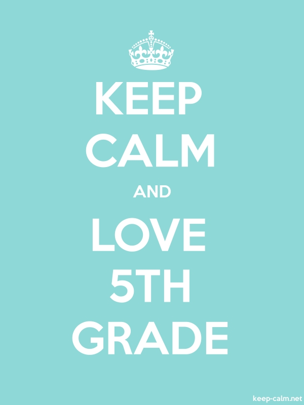 KEEP CALM AND LOVE 5TH GRADE - white/lightblue - Default (600x800)