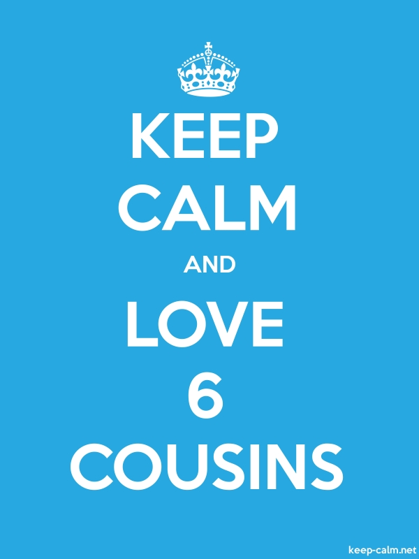 KEEP CALM AND LOVE 6 COUSINS - white/blue - Default (600x800)