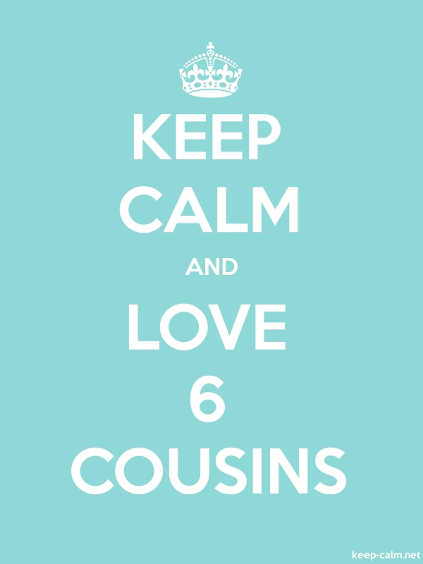 KEEP CALM AND LOVE 6 COUSINS - white/lightblue - Default (600x800)