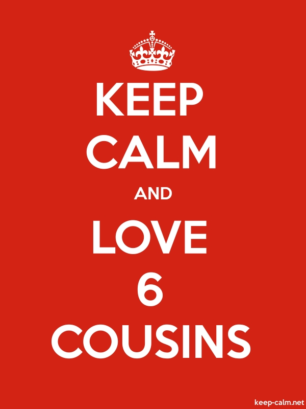 KEEP CALM AND LOVE 6 COUSINS - white/red - Default (600x800)