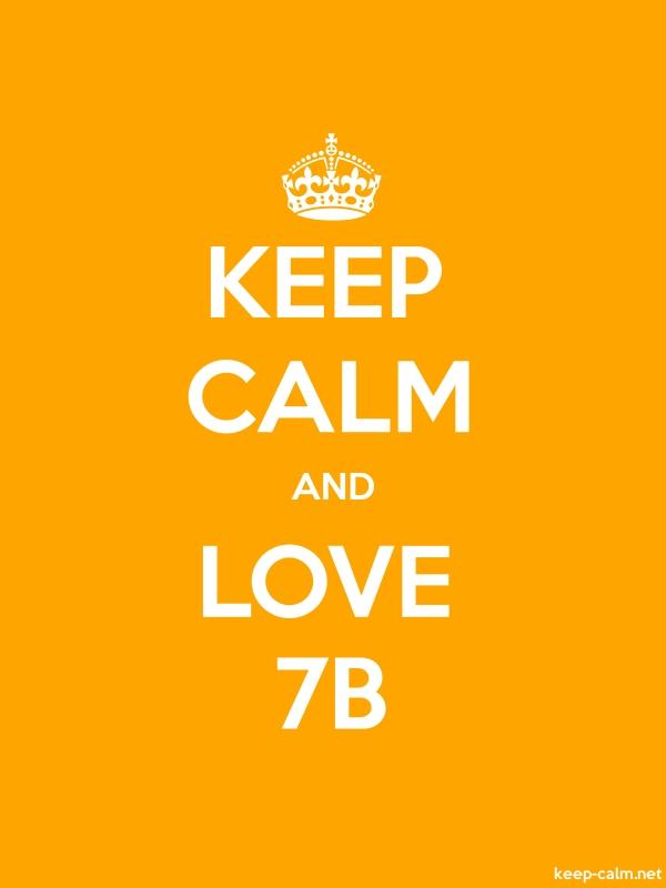 KEEP CALM AND LOVE 7B - white/orange - Default (600x800)