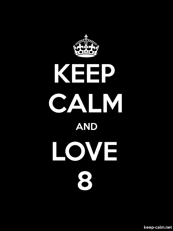 KEEP CALM AND LOVE 8 - white/black - Default (600x800)