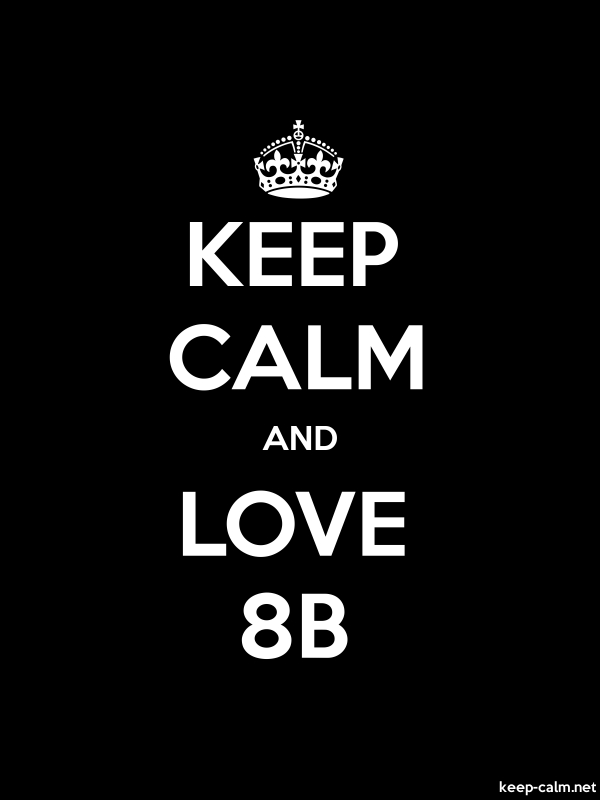 KEEP CALM AND LOVE 8B - white/black - Default (600x800)