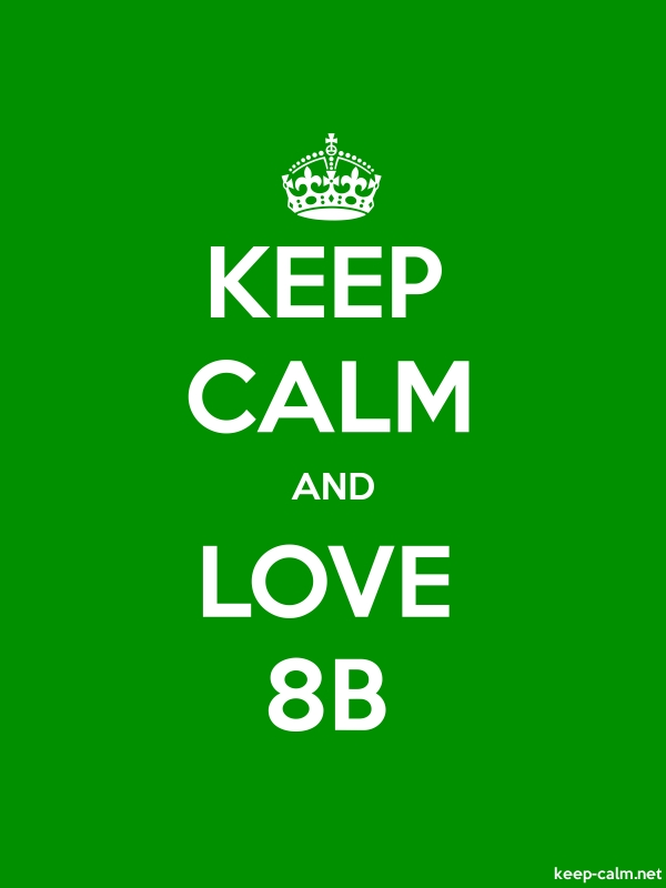 KEEP CALM AND LOVE 8B - white/green - Default (600x800)