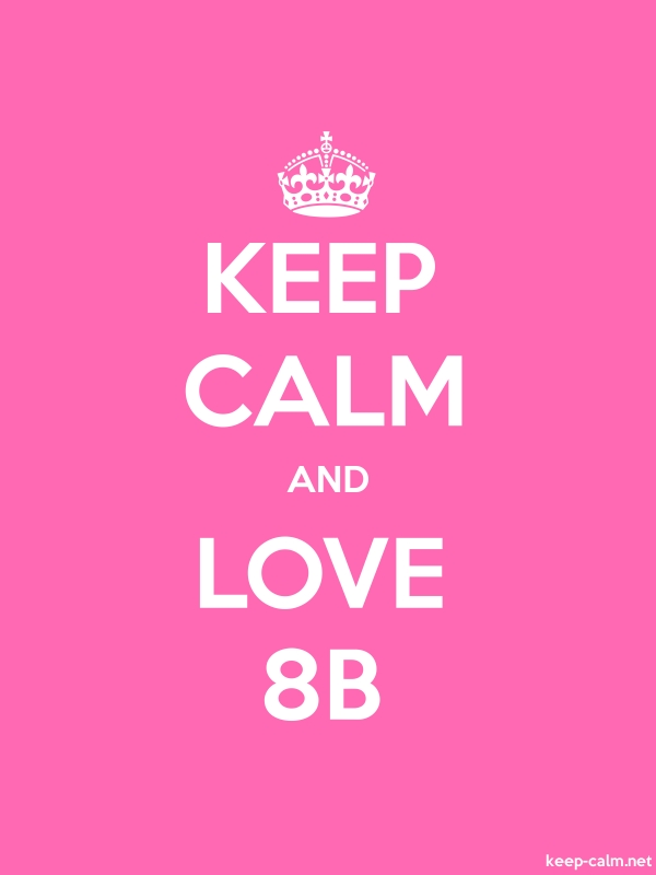 KEEP CALM AND LOVE 8B - white/pink - Default (600x800)
