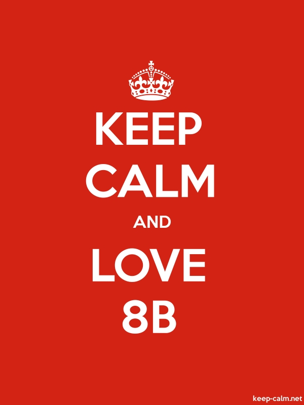 KEEP CALM AND LOVE 8B - white/red - Default (600x800)