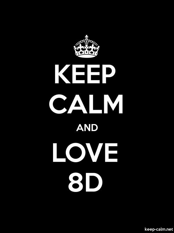 KEEP CALM AND LOVE 8D - white/black - Default (600x800)