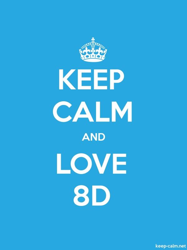 KEEP CALM AND LOVE 8D - white/blue - Default (600x800)