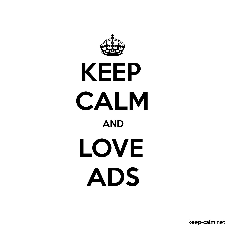 Keep Calm And Love Ads Keep Calm Net