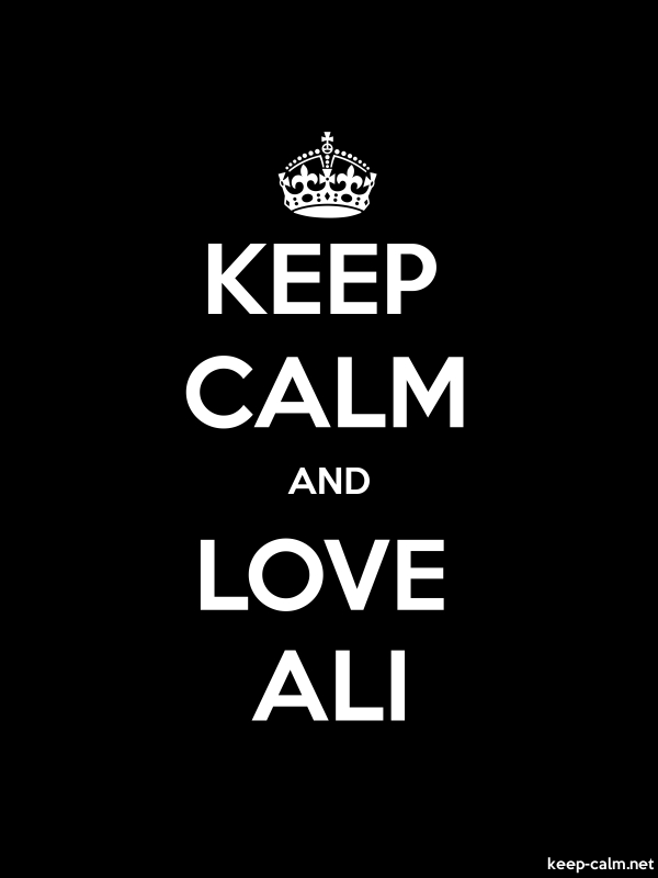 KEEP CALM AND LOVE ALI - white/black - Default (600x800)