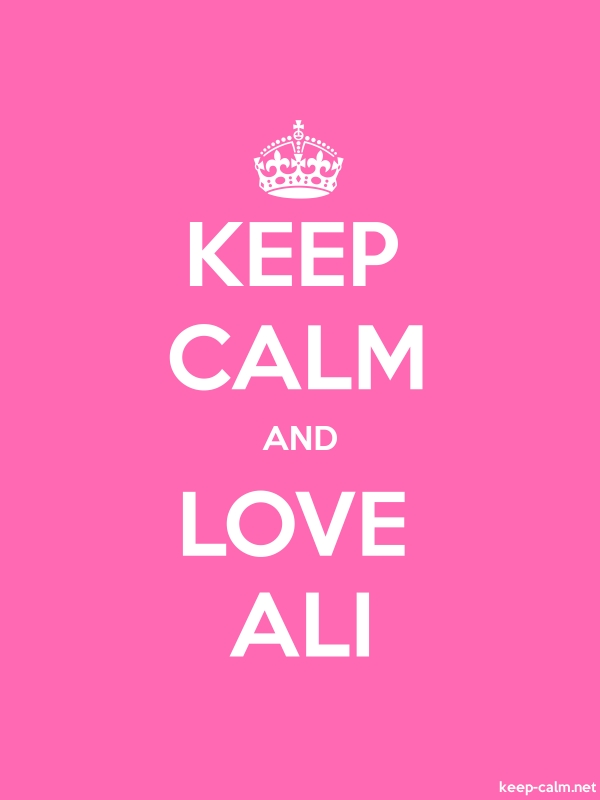 KEEP CALM AND LOVE ALI - white/pink - Default (600x800)