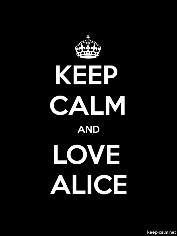 KEEP CALM AND LOVE ALICE - white/black - Default (600x800)