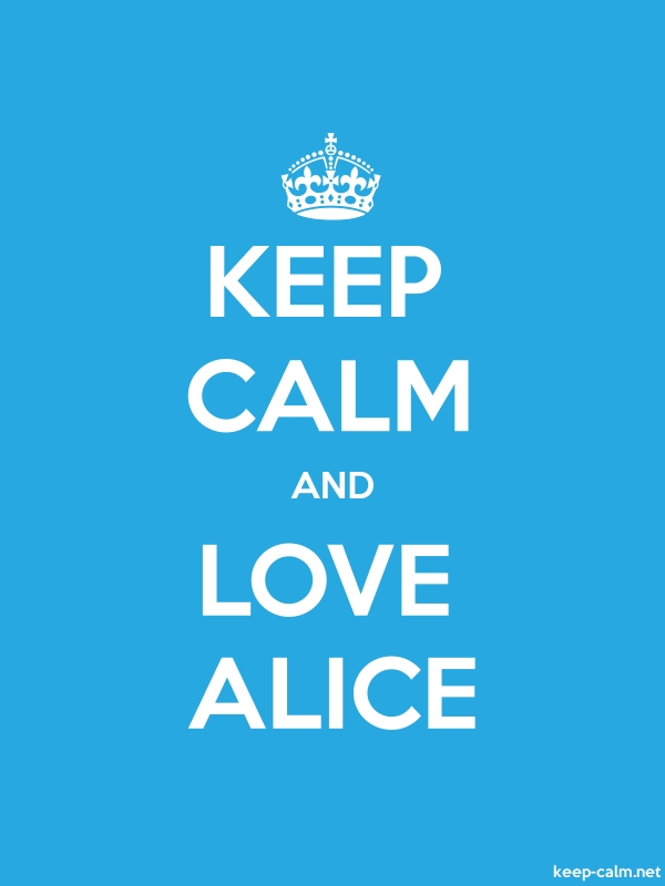 KEEP CALM AND LOVE ALICE - white/blue - Default (600x800)
