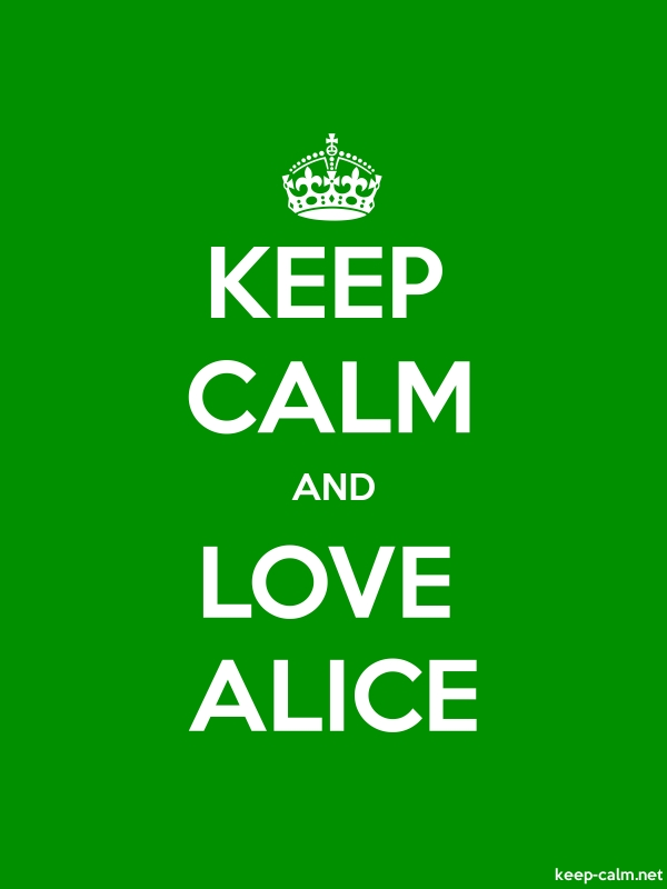 KEEP CALM AND LOVE ALICE - white/green - Default (600x800)