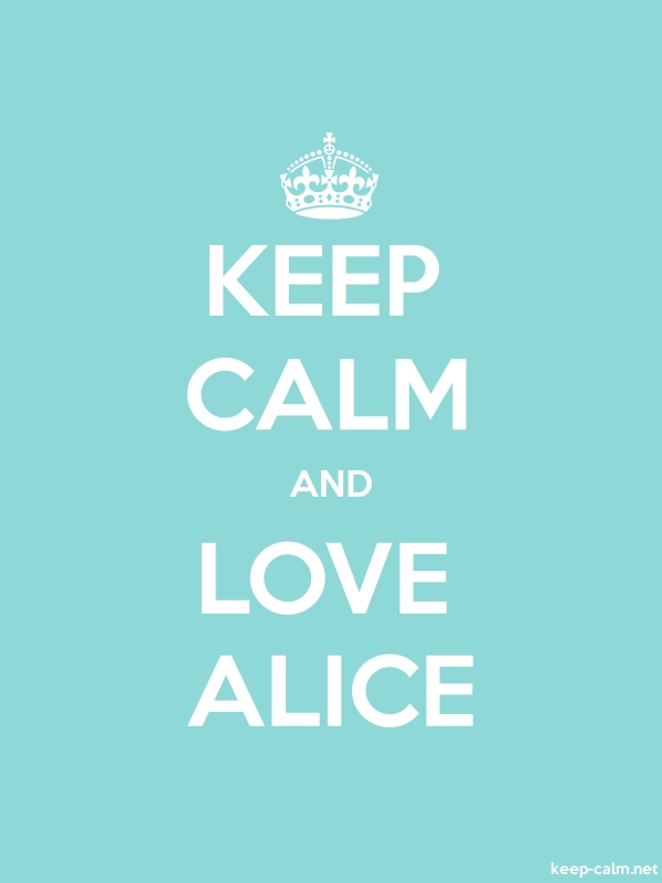 KEEP CALM AND LOVE ALICE - white/lightblue - Default (600x800)