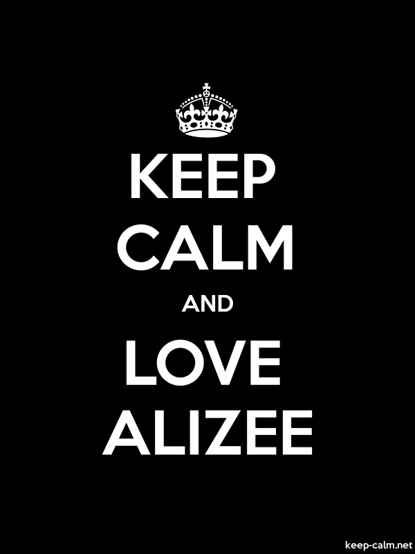 KEEP CALM AND LOVE ALIZEE - white/black - Default (600x800)