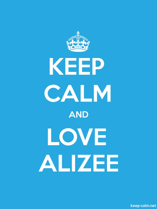 KEEP CALM AND LOVE ALIZEE - white/blue - Default (600x800)