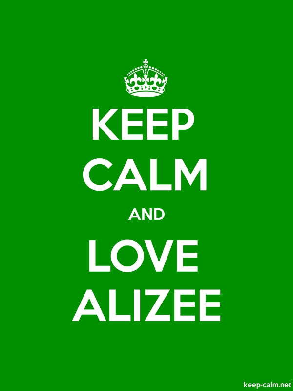 KEEP CALM AND LOVE ALIZEE - white/green - Default (600x800)