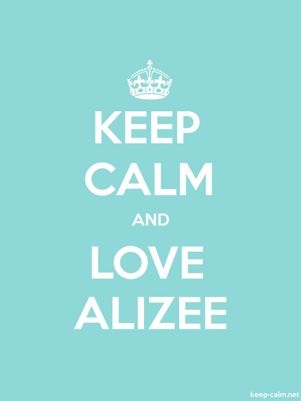 KEEP CALM AND LOVE ALIZEE - white/lightblue - Default (600x800)