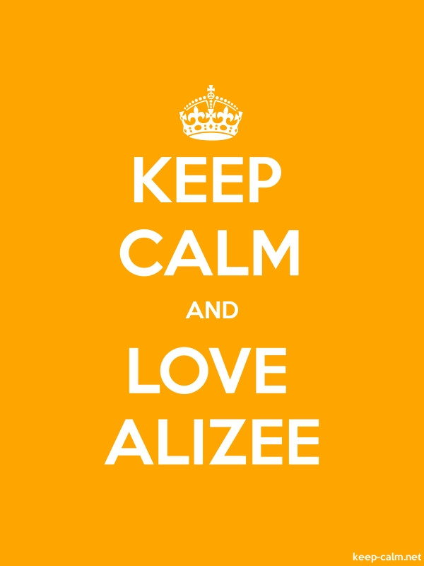 KEEP CALM AND LOVE ALIZEE - white/orange - Default (600x800)