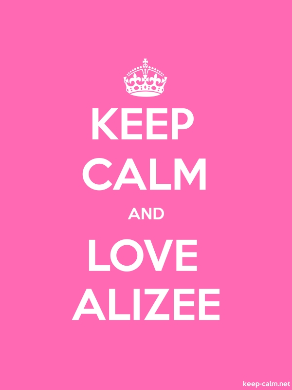 KEEP CALM AND LOVE ALIZEE - white/pink - Default (600x800)