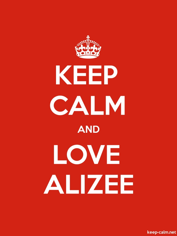 KEEP CALM AND LOVE ALIZEE - white/red - Default (600x800)
