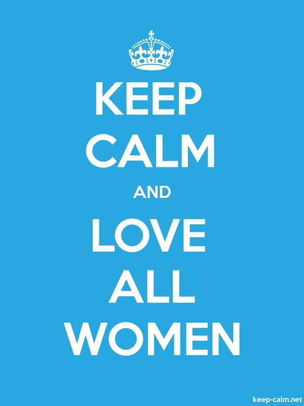 KEEP CALM AND LOVE ALL WOMEN - white/blue - Default (600x800)