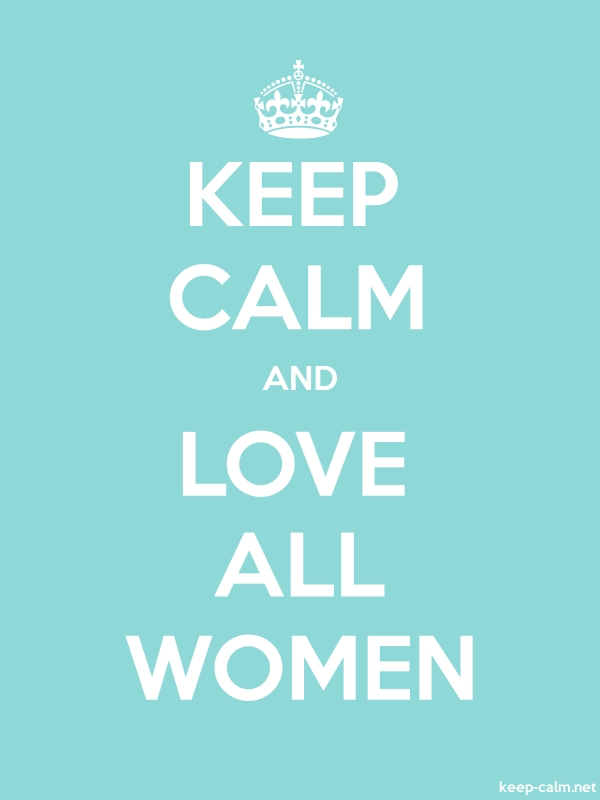 KEEP CALM AND LOVE ALL WOMEN - white/lightblue - Default (600x800)