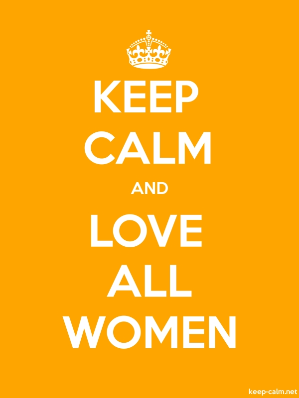 KEEP CALM AND LOVE ALL WOMEN - white/orange - Default (600x800)