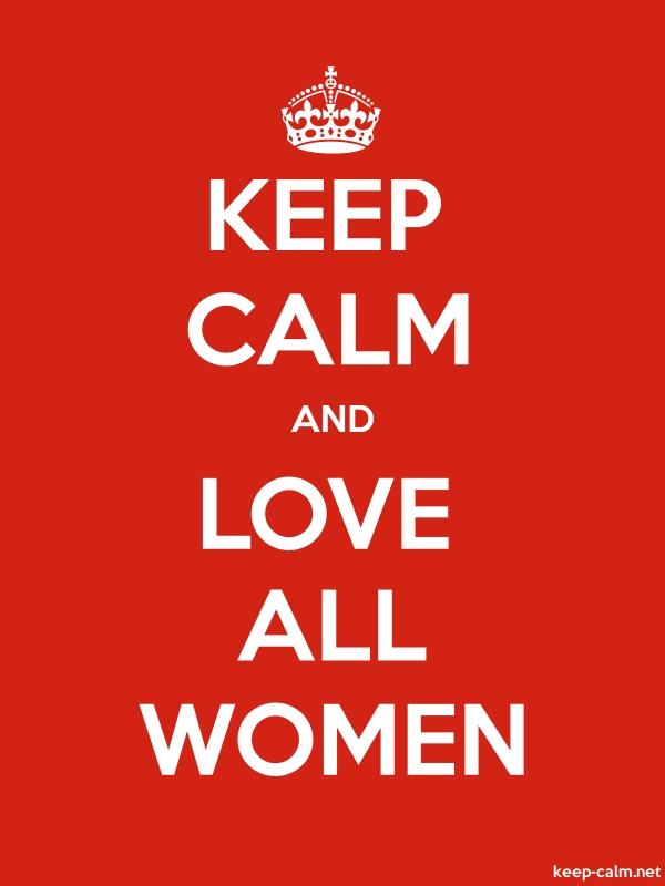 KEEP CALM AND LOVE ALL WOMEN - white/red - Default (600x800)
